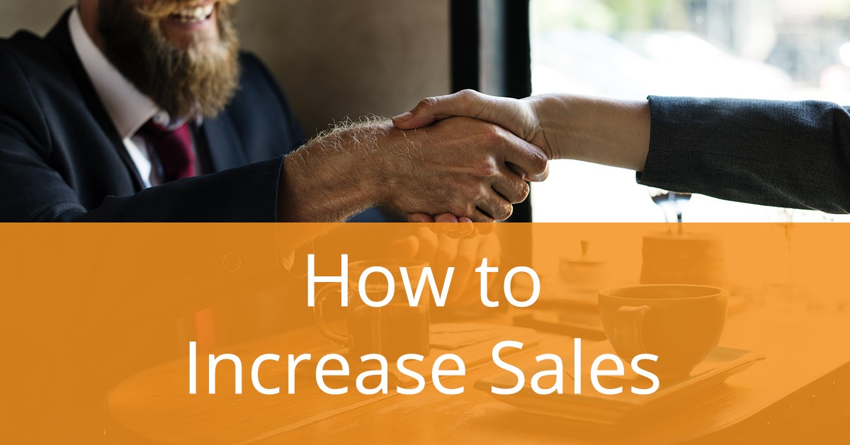 How to Increase Sales 5 Solid Strategies